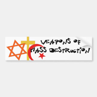 Weapons Of Mass Destruction Bumper Sticker