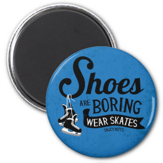 Wear Hockey Skates Shoes Are Boring 6 Cm Round Magnet