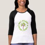 Wear Me! Plant a Tree! T-shirts
