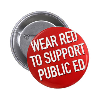 Wear red to support public Ed 6 Cm Round Badge