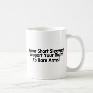 Wear Short Sleeves Support Your Right To Bare Arms Basic White Mug