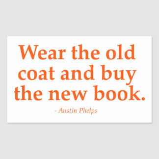 Wear The Old Coat & Buy The New Book Sticker