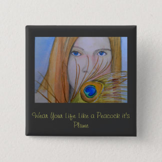Wear Your Life Like a Peacock It's Plume 15 Cm Square Badge