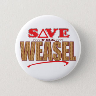 Weasel Save 6 Cm Round Badge
