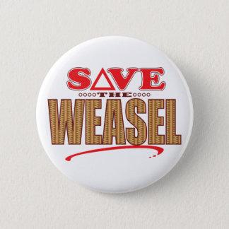 Weasel Save 6 Cm Round Badge