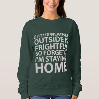 Weather Is Frightful Sweater