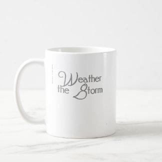 Weather the storm. coffee mug