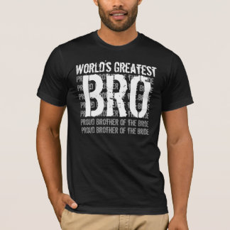 Wedding Brother of the Bride World's Greatest V10 T-Shirt