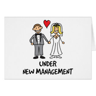 Wedding Couple - Under New Management Greeting Card