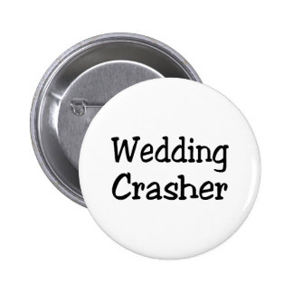 Wedding Crasher 6 Cm Round Badge