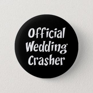 Wedding Crasher 6 Cm Round Badge