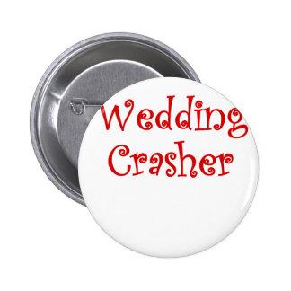 Wedding Crasher Pinback Buttons
