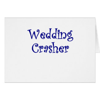 Wedding Crasher Greeting Card
