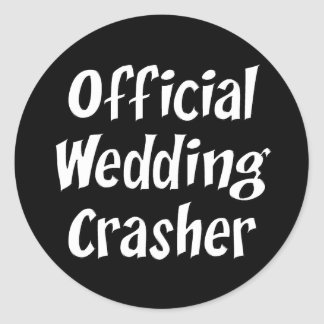 Wedding Crasher Round Sticker