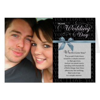 Wedding Day, Why Do I Love You - black w/ ribbon Card