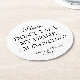 Wedding Don't Take My Drink, I'm Dancing! Round Paper Coaster
