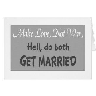 *WEDDING HUMOR*-MAKE LOVE NOT WAR-OR GET MARRIED! CARD