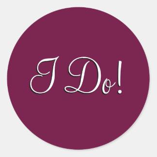 "Wedding Invitation Seal_""I Do!"" Round Sticker"