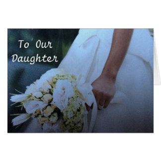 """WEDDING LOVE AND HAPPINESS TO OUR """"DAUGHTER"""" GREETING CARD"""