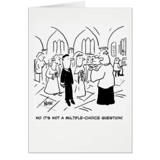 Wedding. No, it's not a Multiple-Choice Question Card