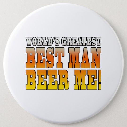 Wedding Parties Favours : Worlds Greatest Best Man 6 Cm Round Badge