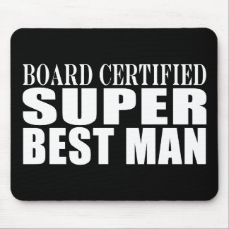 Wedding Party Favor Board Certified Super Best Man Mouse Pads