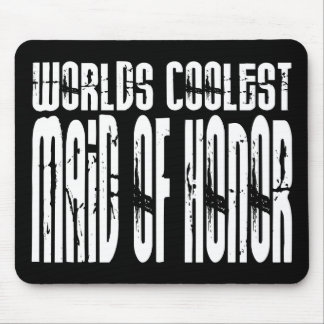 Wedding Party Favors Worlds Coolest Maid of Honor Mouse Pads