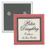 Wedding Party Name Tags -  Father of the Bride Buttons