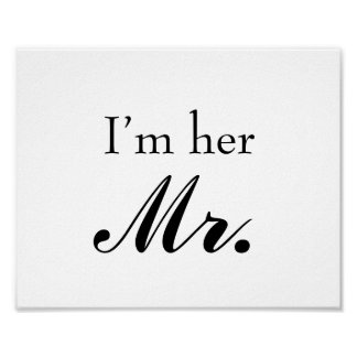"Wedding photo prop sign ""I'm her Mr"" for the groom"