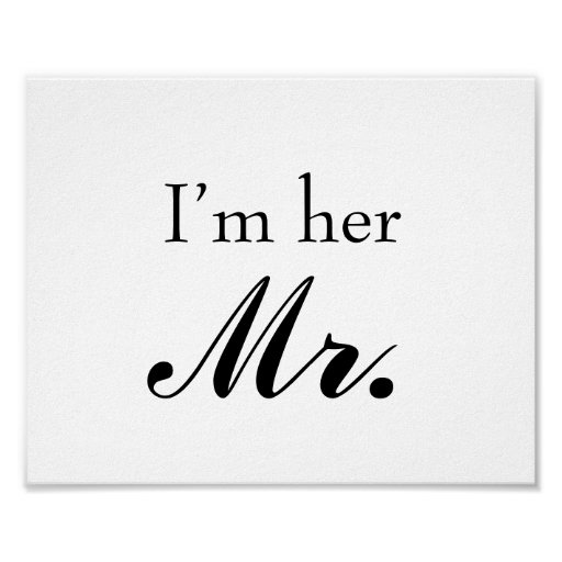 "Wedding photo prop sign ""I'm her Mr"" for the groom Posters"