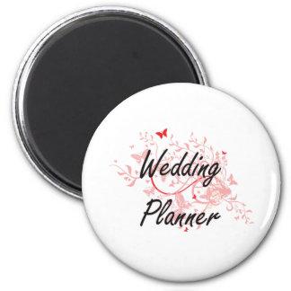 Wedding Planner Artistic Job Design with Butterfli 6 Cm Round Magnet