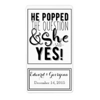 Wedding wine bottle label he popped the question