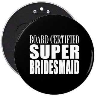 Weddings Favors Tokens & Thanks : Super Bridesmaid Buttons