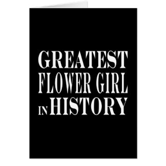 Weddings : Greatest Flower Girl in History Card