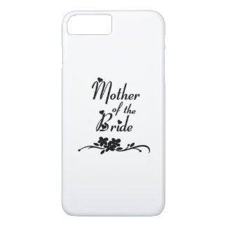 Weddings Mother of the Bride iPhone 7 Plus Case