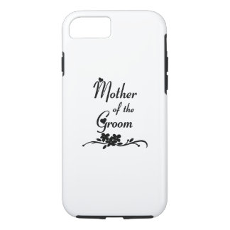 Weddings Mother of the Groom iPhone 7 Case