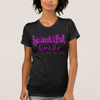 Weddings Parties & Bridal Showers Beautiful Bride T-shirt