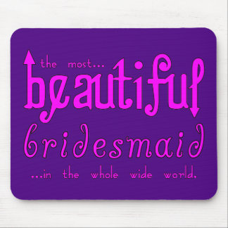 Weddings Party Favors Thanks Beautiful Bridesmaid Mouse Pads