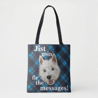 Wee Westie Is Jist Goin' Fir The Messages! Tote Bag