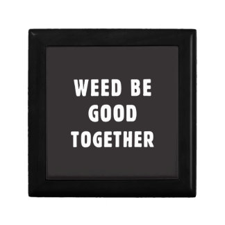 Weed be good together small square gift box