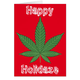 Weed Leaf Christmas Happy Holidaze Greeting Card
