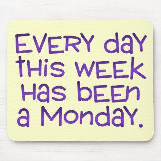 Week Full of Mondays Mouse Mat