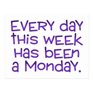 Week Full of Mondays Post Cards