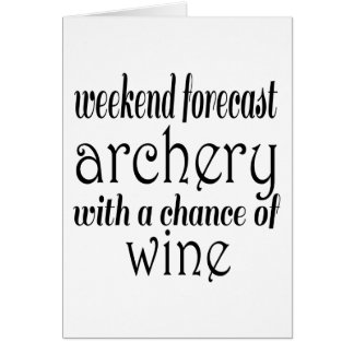 Weekend Forecast Archery and Wine Card