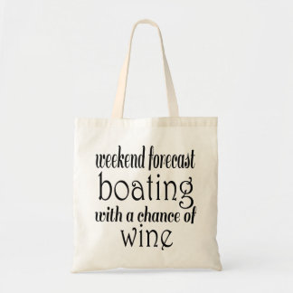 Weekend Forecast Boating and Wine