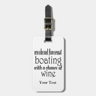 Weekend Forecast Boating and Wine Luggage Tag