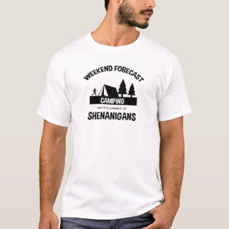 Weekend Forecast Camping And Shenanigans T-Shirt