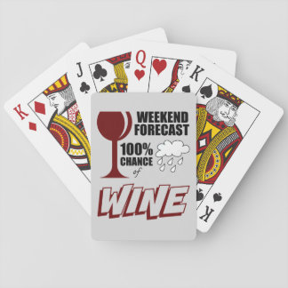 Weekend Forecast Cloudy 100% Chance of Wine Playing Cards