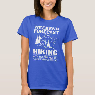 Weekend forecast hiking T-Shirt