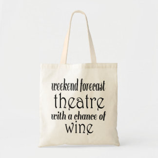 Weekend Forecast Theatre and Wine Tote Bag